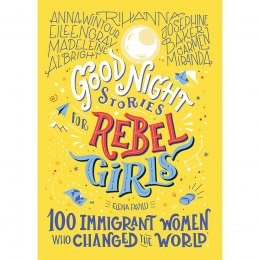 Good Night Stories for Rebel Girls: 100 Immigrant Women Hardback Book